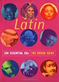 Rough Guides: Latin 100 Essential Cds the Routh Guide