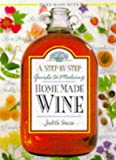Irwin, Judith: Step-by-Step Homemade Wine