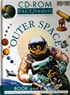 Outer Space (CD-Rom Factfinder S) by Harry…