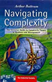 Battram, Arthur: Navigating Complexity: The Essential Guide to Complexity Theory in Business and Management