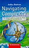 Battram Arthur: Navigating Complexity: The Essential Guide to Complexity Theory in Business and Management