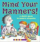 Mind Your Manners!: A Child's Guide to…