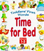 Toddlers' First Words: Time for Bed by Gill…