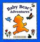 Baby Bear's Adventures by Lorette Broekstra