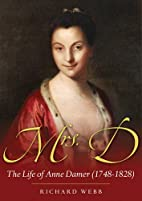 Mrs D: The Life of Anne Damer (1748-1828) by…