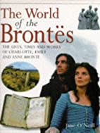 The World of the Brontës: The Lives, Times,…