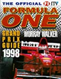 Walker, Murray: The Official F1 Itv Formula One Grand Prix Guide 1998