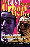 Brown, Yorick: The Best Book of Urban Myths Ever!