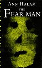 The Fear Man (Dolphin Books) by Ann Halam