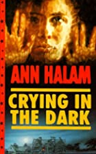 Crying in the Dark by Ann Halam