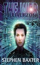 The Web: Gulliverzone by Stephen Baxter