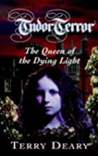 The Queen of the Dying Light by Terry Deary
