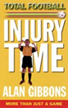 Injury Time (Total Football) by Alan Gibbons