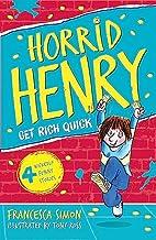Horrid Henry Gets Rich Quick by Francesca…