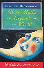 Silver Myths and Legends of the World: 50 of…