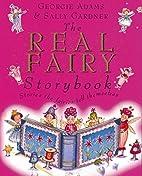 The Real Fairy Storybook by Georgie Adams