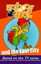 Anthony Ant and the lost city / story by…