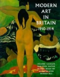 Robins, Anna Gruetzner: Modern Art in Britain 1910-1914