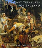 Martineau, Jane: Art Treasures of England: The Regional Collections