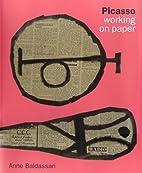 Picasso Working on Paper by Anne Baldassari