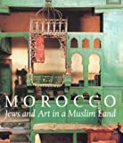 Mann, Vivian B.: Morocco: Jews and Art in a Muslim Land