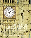 Riding, Christine: The Houses of Parliament: History, Art, Architecture