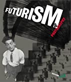 Futurism and Photography by Giovanni Lista