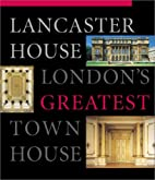 Lancaster House: London's Greatest Town…