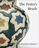 Wilson, Richard: The Potter's Brush: The Kenzan Style in Japanese Ceramics