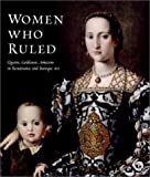 Annette Dixon: Women Who Ruled: Queens, Goddesses, Amazons in Renaissance and Baroque Art