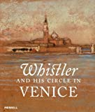 Denker, Eric: Whistler and His Circle in Venice