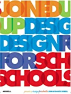 Joined Up Design for Schools (Design New…