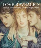 Mancoff, Debra N.: Love Revealed: Simeon Solomon And the Pre-raphaelites
