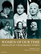 Women of Our Time: 75 Portraits of…