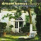 Dream Homes Country: 100 Inspirational…