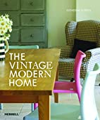 The Vintage Modern Home by Katherine Sorrell