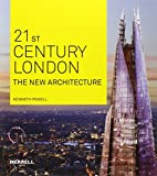 Powell, Kenneth: 21st Century London: The New Architecture