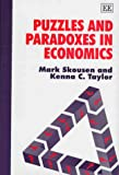 Skousen, Mark: Puzzles and Paradoxes in Economics