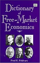 Dictionary of Free-Market Economics by Fred…
