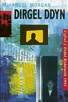 Dirgel ddyn by Mihangel Morgan
