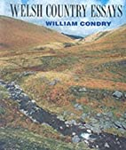 Welsh Country Essays by William Condry