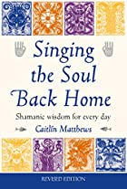 Singing the Soul Back Home: Shamanic Wisdom…
