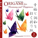 Biddle, Steve: Origami for Harmony and Happiness