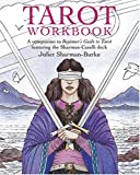 Sharman-Burke, Juliet: Tarot Workbook: A Companion to Beginner's Guide to Tarot Featuring the Sharman-Caselli Deck