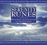 Blum, Ralph: Serenity Runes: Five Keys to Spiritual Recovery [SERENITY RUNES] [Hardcover]