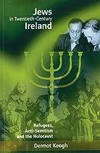 Jews in Twentieth-Century Ireland by Dermot…