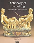 Dictionary of Enamelling by Erika Speel