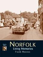 Norfolk: Living Memories by Frank Meers