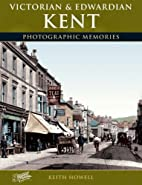 Victorian and Edwardian Kent: Photographic…