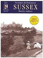 Victorian & Edwardian Sussex by Martin…